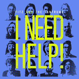 I Need Help! — Fitz and The Tantrums