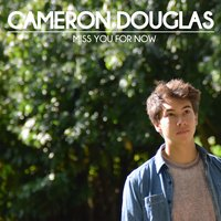 Miss You for Now — Cameron Douglas
