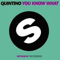 You Know What — QUINTINO