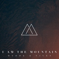 I Am The Mountain — Hydde, Vives