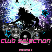 Club Selection Vol.1 (Dance-Electro-House) — сборник