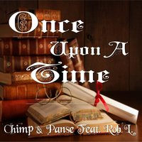 Once Upon a Time — Chimp & Panse, Rob L.