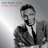 Love Songs — Nat King Cole