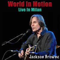World In Motion — Jackson Browne