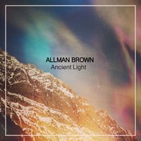 Ancient Light — Allman Brown