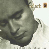 Ten Short Songs About Love — Gary Clark