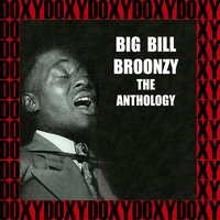 The Anthology — Big Bill Broonzy
