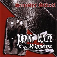 Sinister Street — Johnny Knife & His Rippers