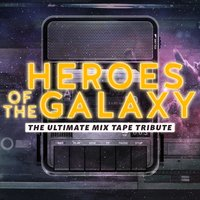 Heroes of the Galaxy - The Ultimate Mix-Tape Tribute — сборник
