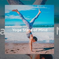 Yoga State of Mind — The Yoga Mantra and Chant Music Project, Kundalini Yoga Music, Tantra Yoga Masters