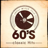 60's Classic Hits — Rock Master 60, 60's Party, The 60's Pop Band