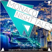 Monaco Night Tales - The Best of Mediterranean Chillout Music — сборник