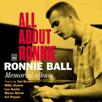 All About Ronnie - Ronnie Ball Memorial Album — Ronnie Ball