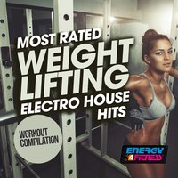 Most Rated Weight Lifting Electro House Hits Workout Compilation — сборник