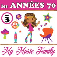 Les années 70 - Volume 3 — My Music Family