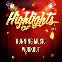 Highlights of Running Music Workout, Vol. 2 — Running Music Workout