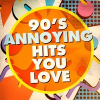 90's Annoying Hits You Love — 90s PlayaZ, 90s Party People, 90's Groove Masters