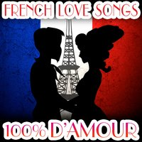 100% D'amour - French Love Songs — Chateau Pop