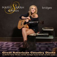Bridges - Great American Country Duets — Mary Sarah
