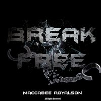 Break Free — Maccabee Royalson