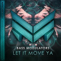 Let It Move Ya — Bass Modulators