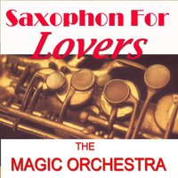 Saxophone for Lover's — The Magic Orchestra