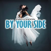 By Your Side — Evan London