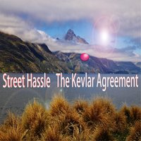 The Kevlar Agreement — Street Hassle