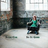 So It Goes — Suzie Cue