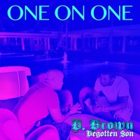 One on One — D. Brown the Begotten Son