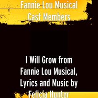 I Will Grow (From Fannie Lou Musical) — Fannie Lou Musical Cast Members