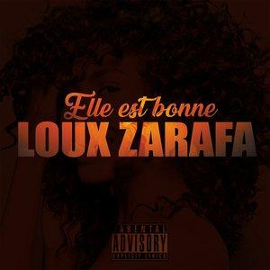 Loux Zarafa - Elle Est Bonne