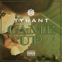 Came Up — Tyrant
