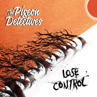Lose Control — The Pigeon Detectives