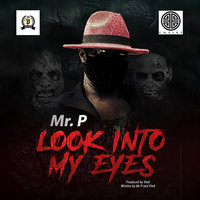 Look Into My Eyes — Mr. P