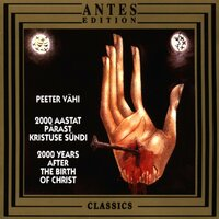 Peeter Vaehi: 2000 years after the birth of Christ — Hortus Musicus