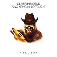 King Kong (HI-LO Touch) — Oliver Heldens