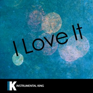 Instrumental King - I Love It (In the Style of Kanye West & Lil Pump)