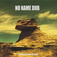 Sound of the Silence — No Name Dub