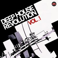 Deep House Revolution, Vol. 1 — сборник