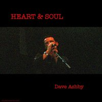 Heart & Soul — Dave Ashby