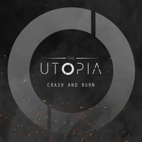Crash and Burn — The Utopia