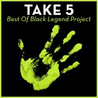 Take 5 - Best Of Black Legend Project — сборник