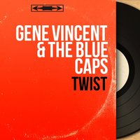 Twist — Gene Vincent & the Blue Caps