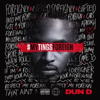 My Tings Foreign — Dun D