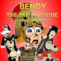 Bendy and the Ink Machine: Colossal Wonders — Logan Hugueny-Clark
