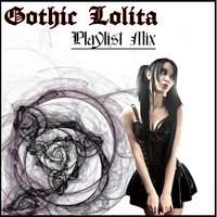 Gothic Lolita Playlist Mix — Harajuku Project