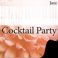 Cocktail Party Jazz – Soothing Sounds Jazz for Cocktail Party, Lunch, Brunch with Jazz, The Best for Caffe & Restaurant, Ambient Instrumental Jazz — Smooth Jazz Band