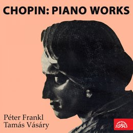 Chopin: Piano Works — Фредерик Шопен, Peter Frankl, Tamás Vásáry