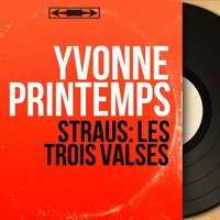 Straus: Les trois valses — Yvonne Printemps, Оскар Штраус